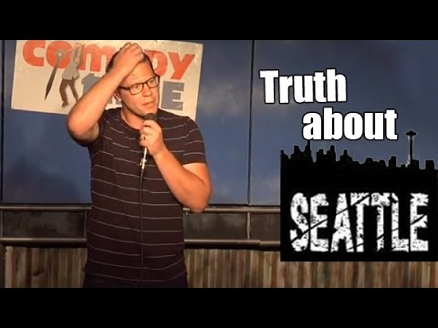 The Truth about Seattle (Stand Up Comedy)