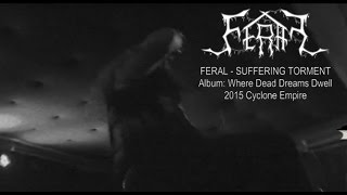 FERAL - Suffering Torment