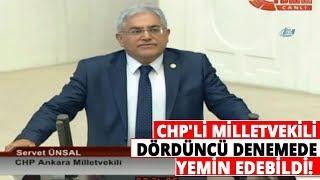 CHP Ankara Milletvekili Servet Ünsal, Dördüncü Denemede Yemin Edebildi