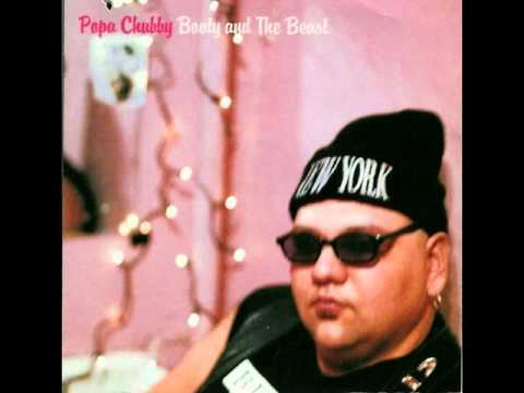 Popa Chubby - You Rub Me The Wrong Way