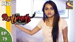 Yeh Moh Moh Ke Dhaage - ये मोह मोह के धागे - Ep 79 - 7th July, 2017