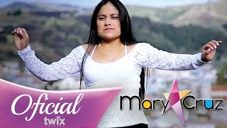 MARY CRUZ - MARY CRUZ KANI - VIDEO OFICIAL