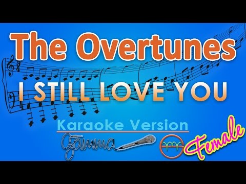 download lagu The Overtunes - I Still Love You FEMALE Karaoke  Chord By G gratis