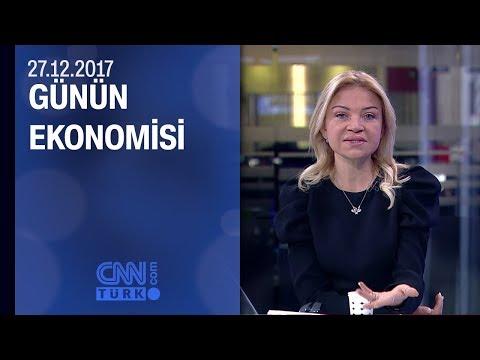 Günün Ekonomisi  27.12.2017 Çarşamba