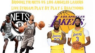 Brooklyn Nets Vs. Los Angeles Lakers Live Stream Play By Play & Reactions