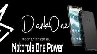 Motorola one power darkone kernel twrp flashable enjoy 😎