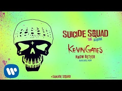 Kevin Gates - Know Better From Suicide Squad The A.mp3