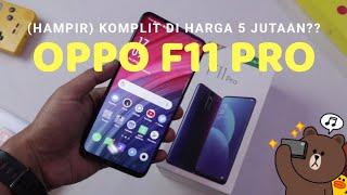 Curhatin OPPO F11 Pro setelah 2 minggu   Hape (hampir) Komplit dari OPPO