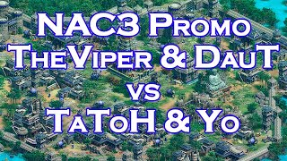 TheViper & DauT vs TaToH & Yo | Best of 7 Showmatch (NAC 3 Promo)