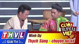 THVL | Cười xuyên Việt 2017 - Tập 13[3]: Minh Dự hóa thân thành Thạch Sùng tham lam, độc ác