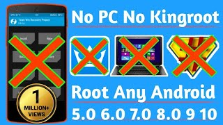 Root any Android Device upper Versions 5.0/6.0/7.0/8.0 [ Without PC Without TWRP Without Kingroot]