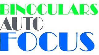 Binoculars Auto Focus