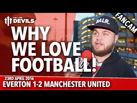 Why We Love Football! | Everton 1-2 Manchester United | FANCAM