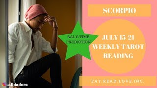 "SCORPIO - ""WOW, YOUR LIFE IS ABOUT TO CHANGE! SAL'S TIME PREDICTION"" JULY 15-21 WEEKLY TAROT READING"