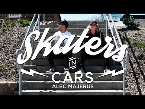 Skaters in Cars: Alec Majerus