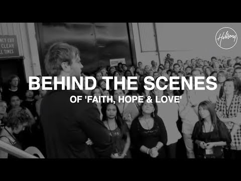 FAITH+HOPE+LOVE Behind The Scenes