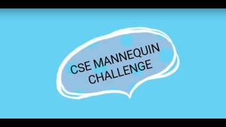 MANNEQUIN CHALLENGE BY CSE DEPARTMENT