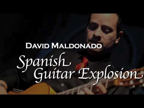 DAVID MALDONADO - A Spanish Guitar Explosion