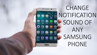 How to Change notification sound of Samsung smartphones (J2, J5, J7, S7, S7 edge,  A5)
