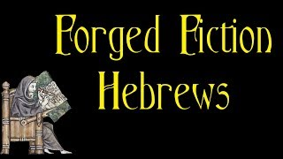 Video: Forged Fiction - Hebrews