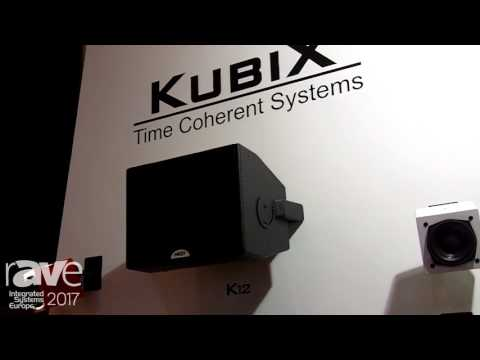 ISE 2017: NEXT-proaudio Presents Kubix Time Coherent Speaker System Line