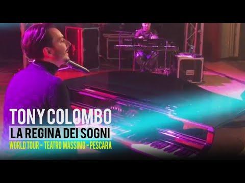 TONY COLOMBO - LA REGINA DEI SOGNI - WORLD TOUR TEATRO MASSIMO (PESCARA 04/12/2017)