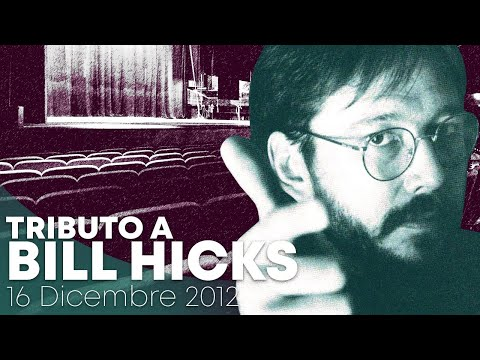 Tributo a Bill Hicks - 16 Dicembre 2012