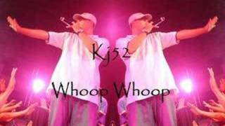 Watch Kj52 Whoop Whoop video