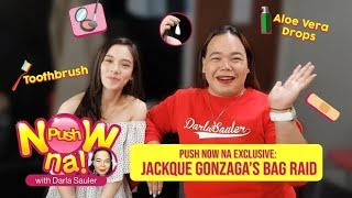 "Push Now Na Exclusive: Jackque ""Ate Girl"" Gonzaga's bag raid"