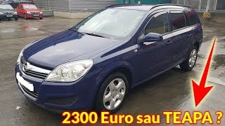 Opel astra H 1.9 CDTI 150 CP 2006 - Ai da 2300 euro ?
