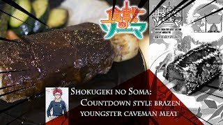 Cosplay and Cooking: *FOOD WAR* Soma's Countdown style brazen youngster caveman meat