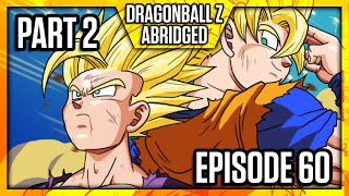 Dragon Ball Z Abridged: Episode 60 - Part 2 - #DBZA60 | Team Four Star (TFS)