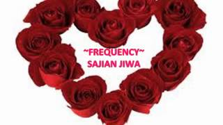 FREQUENCY - SAJIAN JIWA