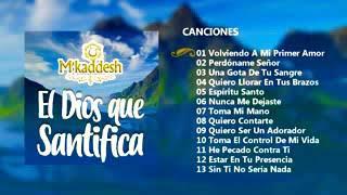 M´KADDESH - EL DIOS QUE SANTIFICA (ÁLBUM COMPLETO)