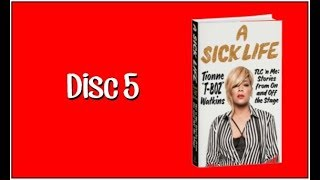 "A Sick Life by Tionne ""-TBoz"" Watkins - Audio Book Disc 5"