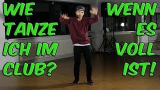 Tanz Tutorial: Wie Tanze Ich Im Club? (Wenn Es Voll Ist!) | Tanzen Lernen Mit Zcham
