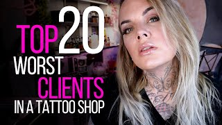 TOP 20 WORST CLIENTS IN A TATTOO SHOP