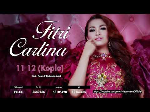 Download Fitri Carlina - 11 12 ver. Koplo  Audio  Mp4 baru