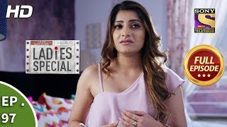 Ladies Special - Ep 97 - Full Episode - 10th April, 2019