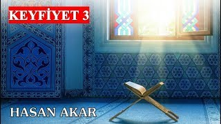 Hasan Akar -  Keyfiyet 3