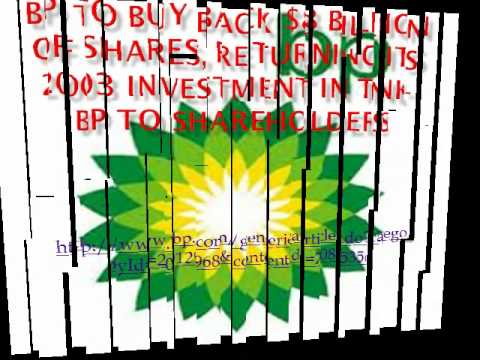 BP to Buy Back $8 billion of Shares, Returning its 2003 Investment in TNK-BP to Shareholders