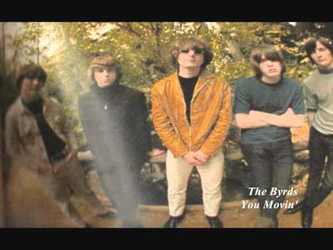Byrds - You Moving