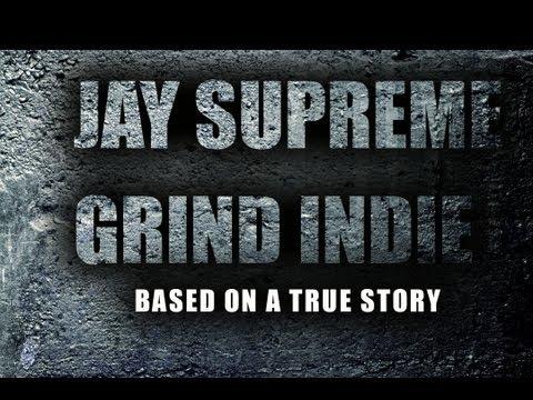 Jay Supreme - Grind Indie (Music Video)