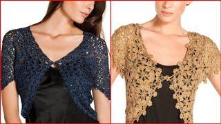 Unique and Trendy Fashionable Women's Crochet short Jackets Designs