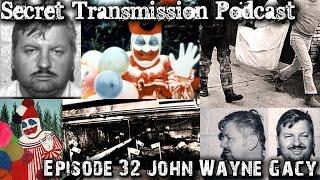 Episode 32 John Wayne Gacy Secret Transmission Podcast