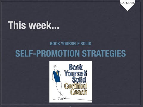 Lou's Labs- October 18th - The 6 Core Self-Promotion Strategies from Book Yourself Solid