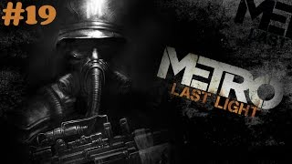 """Metro: Last Light Redux"" walkthrough (Survival, Ranger Hardcore) #19 Contagion + all Collectibles"