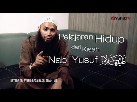 Ceramah singkat : Kisah Nabi Yusuf - Ustadz DR. Syafiq Reza Basalamah, MA