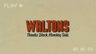 Walton's ThanksBlackMonday Sale 2018 at waltonsinc.com