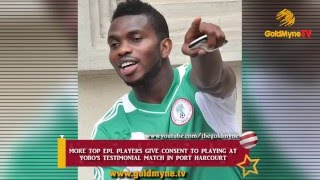 MORE TOP EPL PLAYERS CONSENT TO PLAYING AT YOBO'S TESTIMONIAL MATCH IN PH CITY